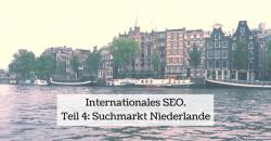 Internationales SEO. Teil 4: Suchmarkt Niederlande