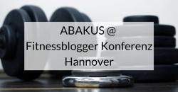 ABAKUS auf der Fitnessblogger Konferenz Hannover