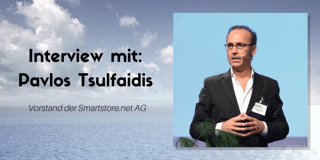 Interview mit Pavlos Tsulfaidis, Vorstand Smartstore.net AG