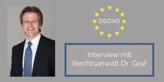 Neue DSGVO - Interview mit Dr. Graf